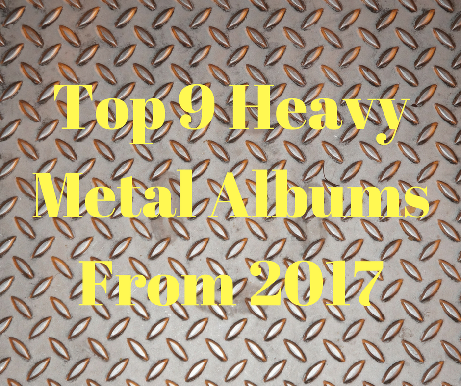 Top 9 Heavy Metal Records from 2017